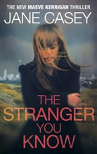 Jane Casey - The Stranger You Know