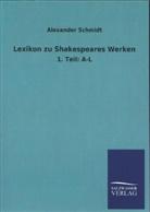 Alexander Schmidt - Lexikon zu Shakespeares Werken. Tl.1