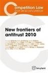 Collectif - New frontiers of antitrust 2010