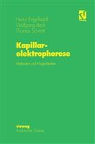 Wolfgan Beck, Wolfgang Beck, Hein Engelhardt, Heinz Engelhardt, Thomas Schmitt - Kapillarelektrophorese