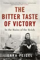 Lara Feigel, FEIGEL LARA - The Bitter Taste of Victory