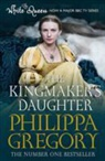 Philippa Gregory - Kingmaker''s Daughter
