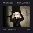 Pekka Luhta - Tuolla. alhaalla