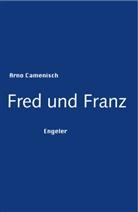 Arno Camenisch - Fred und Franz