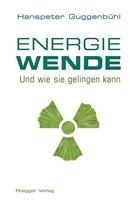 Hanspeter Guggenbühl - Die Energiewende