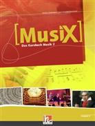 Detterbec, Marku Detterbeck, Markus Detterbeck, Schmidt-Oberländer, Gero Schmidt-Oberländer - Musix - Das Kursbuch Musik - 2: MusiX 2. Schülerband. Ausgabe Deutschland