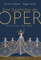Abbat, Caroly Abbate, Carolyn Abbate, Parker, Roger Parker, Palézieu... - Eine Geschichte der Oper