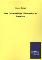 Bruno Schulz - Das Grabmal des Theoderich zu Ravenna