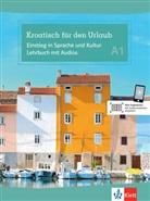 Irena Balic - Kroatisch für den Urlaub, m. Audio-CD