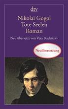 Nikolai Gogol, Nikolai W. Gogol, Nikolai Wassiljewitsch Gogol - Tote Seelen