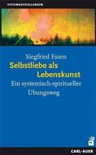 Siegfried Essen - Selbstliebe als Lebenskunst