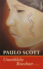 Paulo Scott - Unwirkliche Bewohner