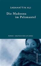 Maike Albath, Sabahattin Ali, Ute Birgi - Die Madonna im Pelzmantel, Jubiläumsausgabe.