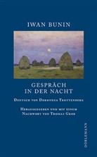 Iwan Bunin, Thoma Grob, Thomas Grob, Dorothea Trottenberg - Gespräch in der Nacht