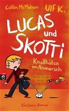 Collin McMahon, Ulf K. - Lucas und Skotti - Knalltüten im Anmarsch