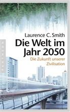Laurence C Smith, Laurence C. Smith - Die Welt im Jahr 2050