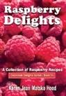 Karen Jean Matsko Hood - Raspberry Delights Cookbook