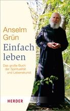 Grün Anselm, Rudolf Walter - Einfach leben