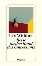 Urs Widmer - Reise an den Rand des Universums