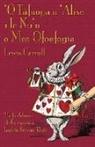 Lewis Carroll, John Tenniel - 'O Tafaoga a 'Alise i le Nu'u o Mea Ofoofogia