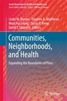 Linda M. Burton, Susan P. Kemp, ManChui Leung, ManChui Leung et al, Stephen A. Matthews, Susa P Kemp... - Communities, Neighborhoods, and Health