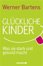 Dr. med. Werner Bartens, Werner Bartens, Werner (Dr. med.) Bartens - Glückliche Kinder
