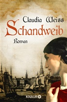 Claudia Weiss - Schandweib