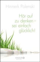Polensk, Hinner Polenski, Hinnerk Polenski, Hinnerk S. Polenski, Wischer, Ulrik Wischer... - Hör auf zu denken, sei einfach glücklich