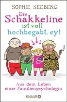 Sophie Seeberg - Die Schakkeline ist voll hochbegabt, ey!