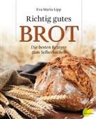 Eva M Lipp, Eva M. Lipp, Eva Maria Lipp - Richtig gutes Brot