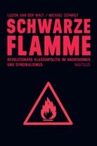 Andreas Förster, Michael, Schmidt Michael, Schmid, Michael Schmidt, Lucie van der Walt... - Schwarze Flamme