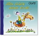Kurt Hörtenhuber, Günter Bender - Oups - Alles Glück dieser Erde ...