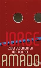 Jorge Amado - Zwei Geschichten von der See