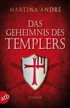 Martina André - Das Geheimnis des Templers