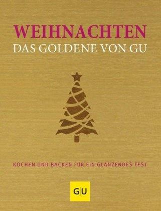 Adriane Andreas, Alessandr Redies, Alessandra Redies, Alexandra Redies - Weihnachten! Das Goldene von GU - Kochen und backen für ein glänzendes Fest