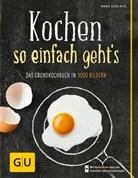 Hans Gerlach, Alexander Walter - Kochen - so einfach geht's