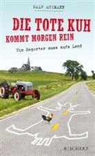 Ralf Heimann - Die tote Kuh kommt morgen rein