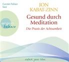 Jon Kabat-Zinn, Carsten Fabian, Dorothea Gädeke - Gesund durch Meditation: Die Übung der Achtsamkeit, 3 Audio-CD (Hörbuch)