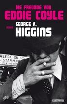 George V Higgins, George V. Higgins, George Vincent Higgins, Dirk van Gunsteren - Die Freunde von Eddie Coyle