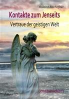 Roland Bachofner - Kontakte zum Jenseits - Vertraue der geistigen Welt