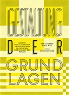 Ulrich Binder, Franziska Burkhardt, Rued Wyss, Ruedi Wyss - Gestaltung der Grundlagen