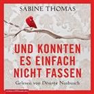 Sabine Thomas, Desiree Nosbusch, Désirée Nosbusch - Und konnten es einfach nicht fassen, 3 Audio-CDs (Hörbuch)