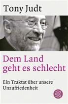 Tony Judt - Dem Land geht es schlecht
