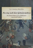 Karl F Hachenberg, Karl F. Hachenberg, Helmu Ullwer, Helmut Ullwer - Messing nach dem Galmeiverfahren: Drei Handschriften des 18. Jahrhunderts experimentell erläutert