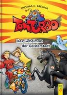 Thomas Brezina, Thomas C Brezina, Thomas C. Brezina, Gini Neumüller - Tom Turbo - Das Geheimnis der Geisterstadt