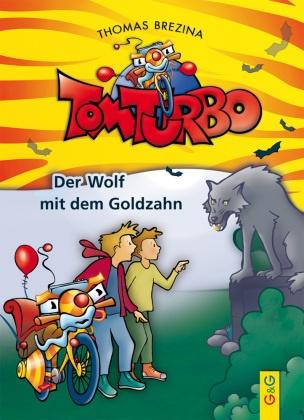 Thomas Brezina, Thomas C Brezina, Thomas C. Brezina, Gini Neumüller - Tom Turbo - Der Wolf mit dem Goldzahn - Inkl. Download