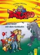 Thomas Brezina, Thomas C Brezina, Thomas C. Brezina, Gini Neumüller - Tom Turbo - Der Wolf mit dem Goldzahn