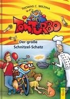 Thomas Brezina, Thomas C Brezina, Thomas C. Brezina, Gini Neumüller - Tom Turbo - Der große Schnitzel-Schatz