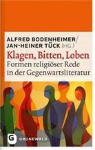 Alfred Bodenheimer, Jan-Heine Tück, Jan-Heiner Tück - Klagen, Bitten, Loben