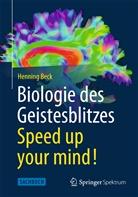 Henning Beck - Biologie des Geistesblitzes - Speed up your mind!